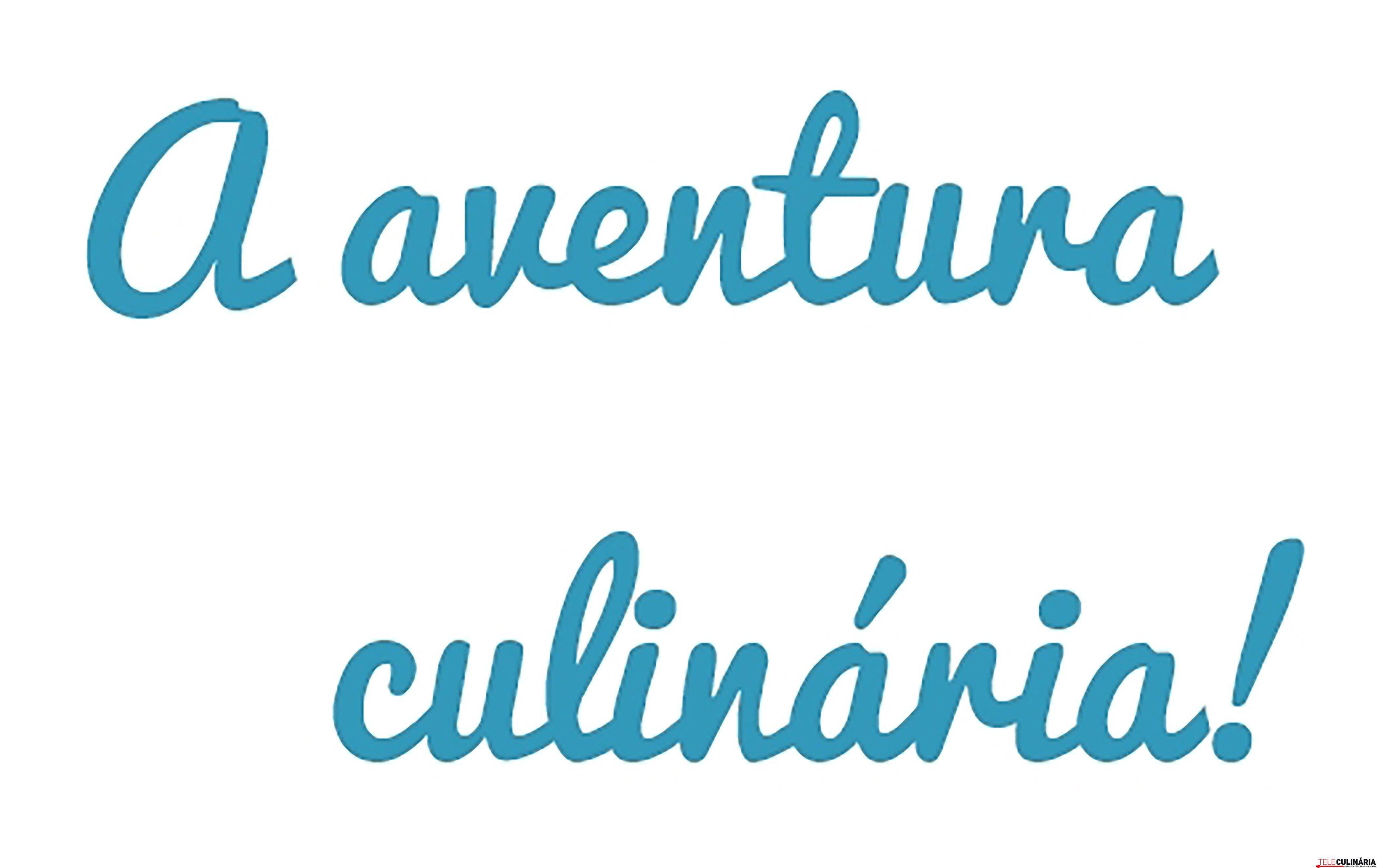 a aventura culinaria