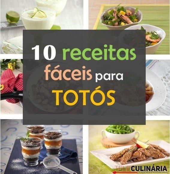 10 receitas fáceis para totós