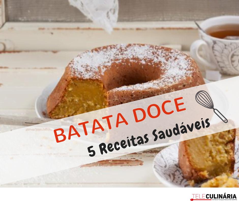5 receitas saudáveis de batata doce TeleCulinária