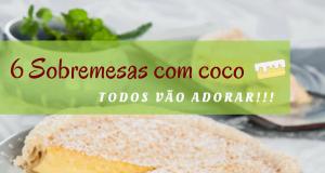 6 sobremesas com coco TeleCulinária