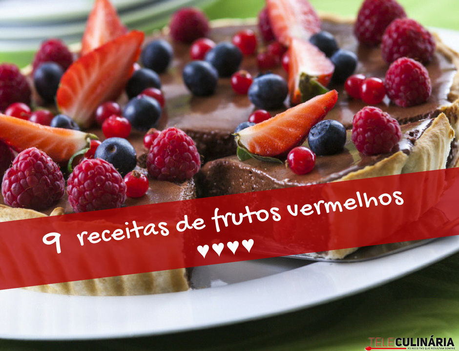 9 RECEITAS DE FRUTOS VERMELHOS TELECULINARIA