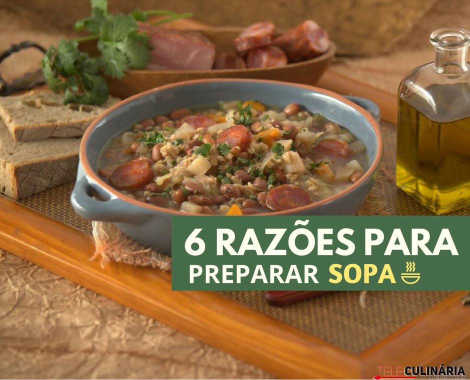 6 razões para preparar sopas