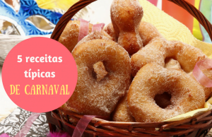 5 receitas típicas de Carnaval