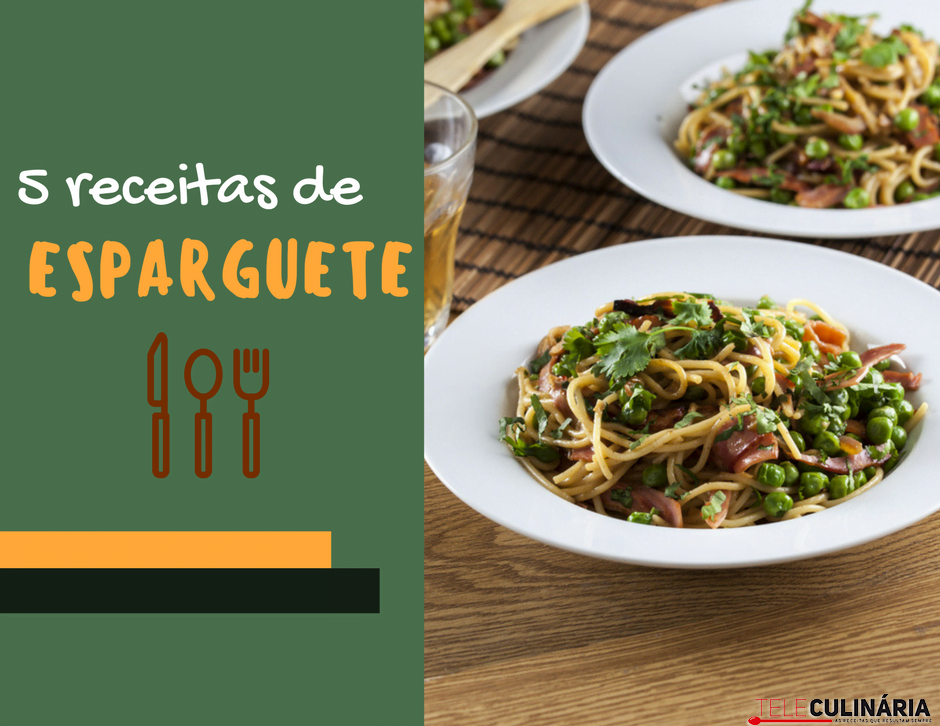 5 receitas de esparguete teleculinaria