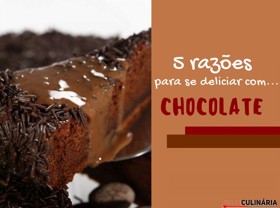 5 razões para se deliciar com chocolate
