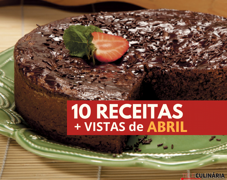 10 receitas mais vistas de abril 1