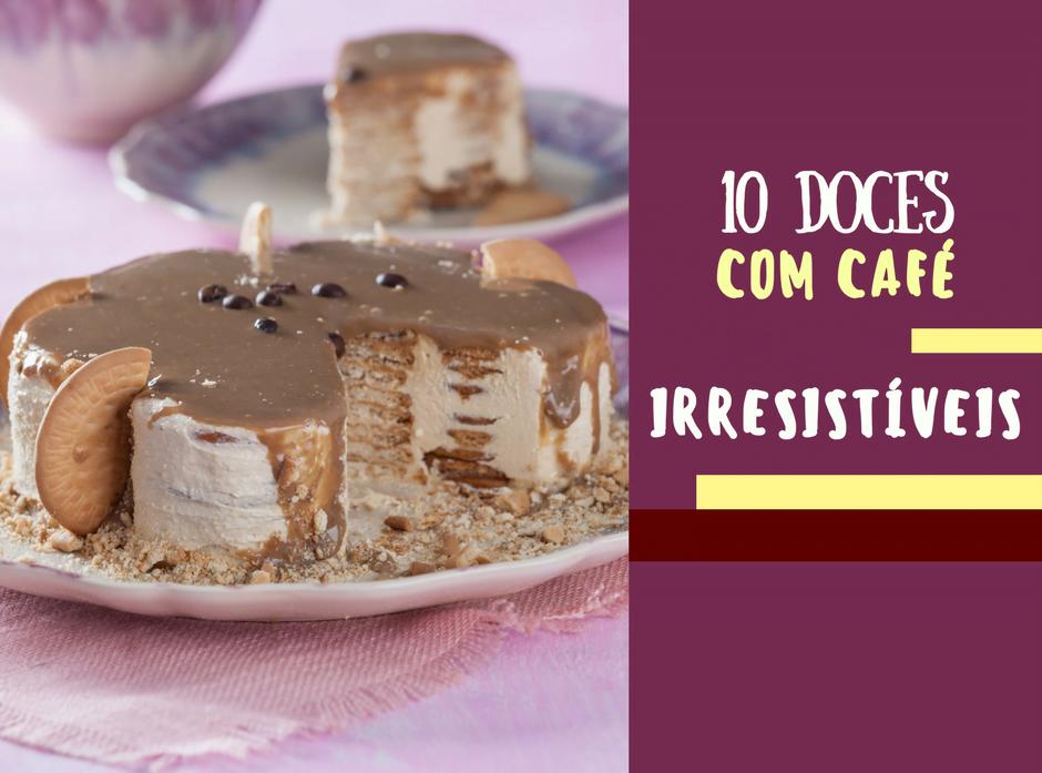 10 doces com cafe teleculinaria