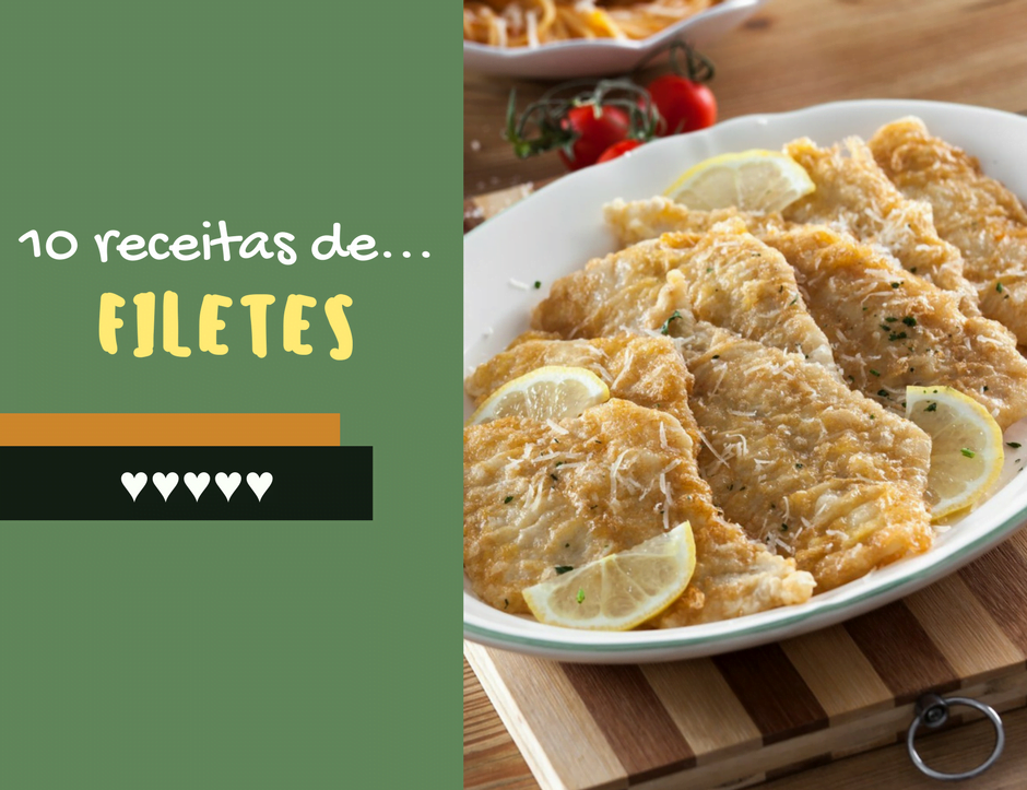 10 receitas de filetes teleculinária