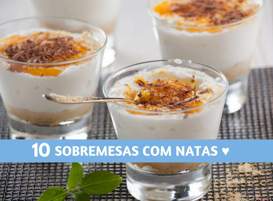 10 sobremesas com natas