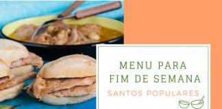 menu para fim de semana santos populares